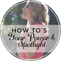HowTo's: Your Power & Spotlight